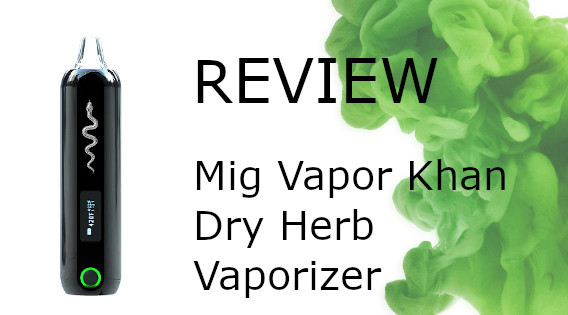 Mig Vapor Khan Review