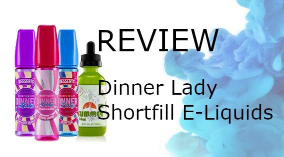 Dinner Lady Shortfill E-Liquids Review