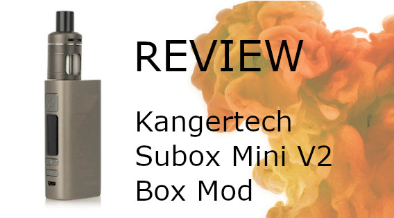 Kangertech Subox Mini V2 Review
